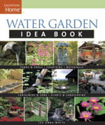 Water Garden Idea Book : Growing Water Plants for Food and Profit - Lee Anne White
