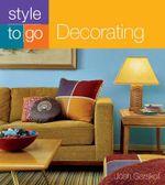 Decorating : Style to Go - Josh Garskof