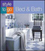Bed and Bath : Style to Go Ser. - Josh Garskof