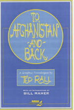 To Afghanistan and Back : A Graphic Travelougue - Ted Rall