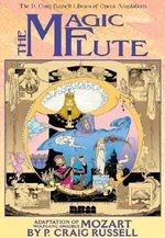 The Magic Flute: v. 1 : The P. Craig Russell Library of Opera Adaptations - P. Craig Russell
