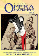 Opera Adaptations : Parsifal, Ariane & Bluebeard, I Pagliacci & Mahler v. 2 - Craig P. Russell