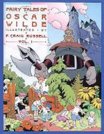 Fairy Tales of Oscar Wilde: v. 1 : The Selfish Giant & the Star Child - P. Craig Russell