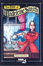 The Case of Madeleine Smith: v. 8 : A Treasury of Victorian Murder - Rick Geary
