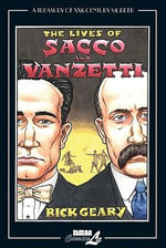 The Lives of Sacco & Vanzetti : A Treasury of XXth Century Murder - Rick Geary
