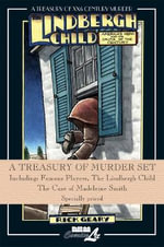 A Treasury of Murder Set : Including: Famous Players, the Lindbergh Child & the Case of Madeleine Smith - Rick Geary