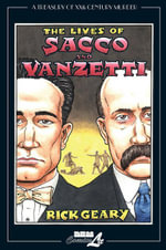The Lives of Sacco & Vanzetti - Rick Geary