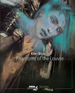 The Louvre Collection : Phantoms of the Louvre - Enki Bilal