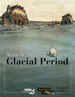 Glacial Period - Nicolas De Crecy