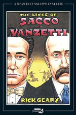 The Lives of Sacco & Vanzetti : Treasury of XXth Century Murder (paperback) - Rick Geary