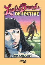 Louise Brooks : Detective - Rick Geary