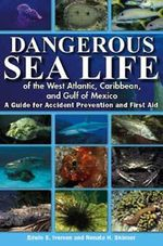 Dangerous Sea Life of the West Atlantic, Caribbean, and Gulf of Mexico : A Guide for Accident Prevention and First Aid - Edwin S Iversen
