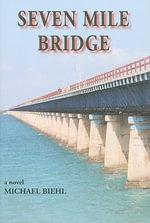 Seven Mile Bridge - Michael M Biehl