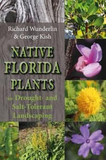 Native Florida Plants for Drought- And Salt-Tolerant Landscaping - George Kish