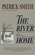 The River Is Home - Patrick D Smith