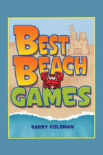Best Beach Games : Gourmet Recipes for the Great Outdoors - Barry Coleman