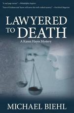 Lawyered to Death - Michael Biehl
