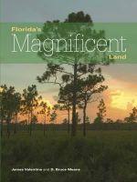 Florida's Magnificent Land : Florida Magnificent Wilderness - D Bruce Means