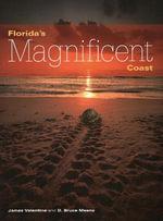 Florida's Magnificent Coast : Florida Magnificent Wilderness - James Valentine