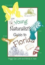 The Young Naturalist's Guide to Florida - Peggy Sias Lantz