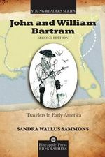 John and William Bartram : Travelers in Early America - Sandra Wallus Sammons