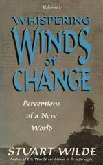 Whispering Winds of Change  :  Perceptions of a New World - Stuart Wilde