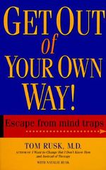 Get Out of Your Own Way!  :  Escape from Mind Traps - Tom Rusk