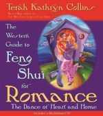 The Western Guide to Feng Shui  : Creating Balance, Harmony, and Prosperity in Your Environment - Terah Kathryn Collins