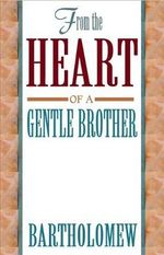 From the Heart of a Gentle Brother - Mary-Margaret Moore