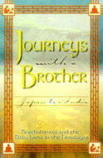 Journeys with a Brother : Japan to India - Bartholomew and the Dalai Lama in the Himalayas - Bartholomew