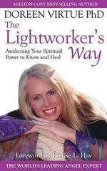The Lightworker's Way : Awakening Your Spiritual Power to Know and Heal - Doreen L. Virtue