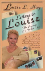 Letters to Louise  :  The Answers Are Within You - Louise L. Hay