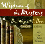 Wisdom of the Masters - Dr. Wayne W. Dyer