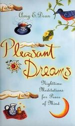 Pleasant Dreams :  Nighttime Meditations for Peace of Mind - Amy E. Dean