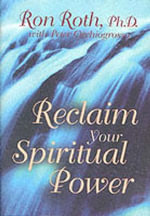 Reclaim Your Spiritual Power - Ron Roth