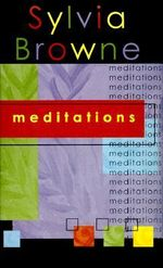 Meditations - Sylvia Browne