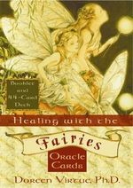 Healing with the Fairies Oracle Cards : Heal Your Life with Help from the Fairies - Doreen Virtue