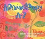 Aromatherapy A-Z : Hay House Lifestyles - Connie Higley