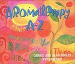 Aromatherapy A-Z - Connie Higley