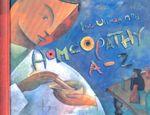 Homeopathy A-Z : A--Z Books - Dana Ullman