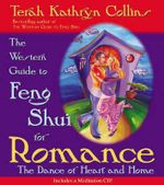The Western Guide to Feng Shui for Romance : The Dance of Heart and Home - Terah Kathryn Collins