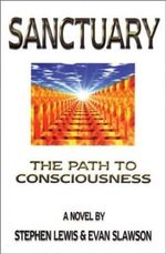 Sanctuary : The Path to Consciousness - Stephen Lewis
