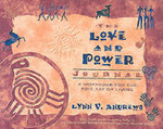 The Love and Power Journal  :  A Workbook for the Fine Art of Living - Lynn V. Andrews