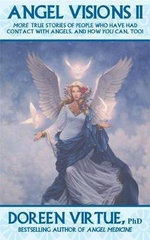 Angel Visions II  :  More True Stories of People Who Have Had Contact with Angels, and How You Can Too! - Doreen Virtue