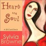 Heart and Soul : A 50-Card Deck - Sylvia Browne