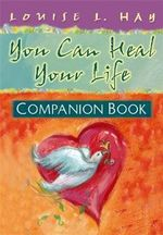 You Can Heal Your Life : Companion Book - Louise L. Hay