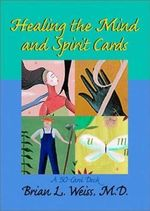 Healing the Mind and Spirit Cards - Brian L. Weiss