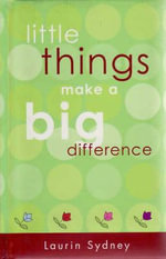 Little Things Make a Big Difference - Laurin Sydney