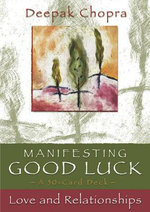 Manifesting Good Luck Cards : Love and Relationships : A 50-Card Deck - Deepak Chopra