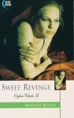 Sweet Revenge : Cyber Webs II : Blue Moon Erotica Series - Miranda Reigns